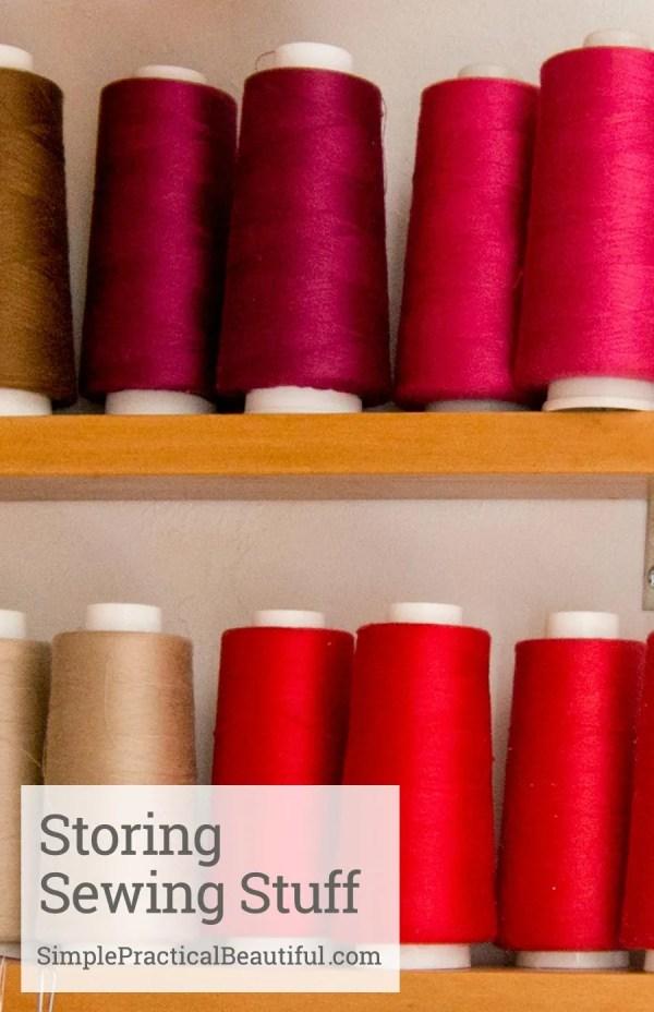 Storing sewing stuff | SimplePracticalBeautiful.com