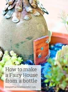 Turn a used bottle or container into a beautiful house for your fairy garden.