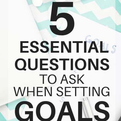 5 Questions to Ask when Setting Goals