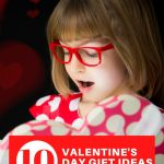 10 Valentine's day gift ideas for kids