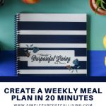 create a weekly meal plan in 20 minutes