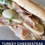 turkey cheesesteak sandwich recipe pin