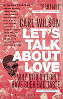 Cover - Let's Talk About Love: Why Other People Have Such Bad Taste by Carl Wilson