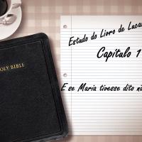 E SE MARIA TIVESSE DITO NÃO?  (Lucas, 1)