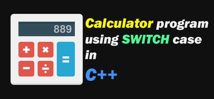 calc program in c++ using switch case