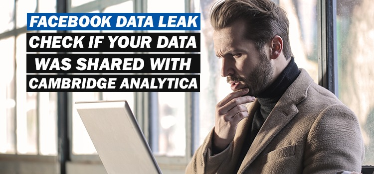 check facebook data leak by cambridge analytica