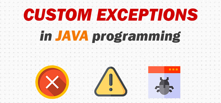 custom exceptions in java programming
