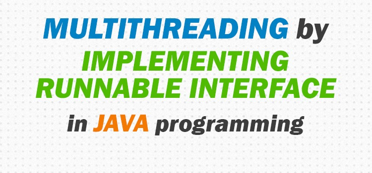 multithreading in java by implementing runnable interface