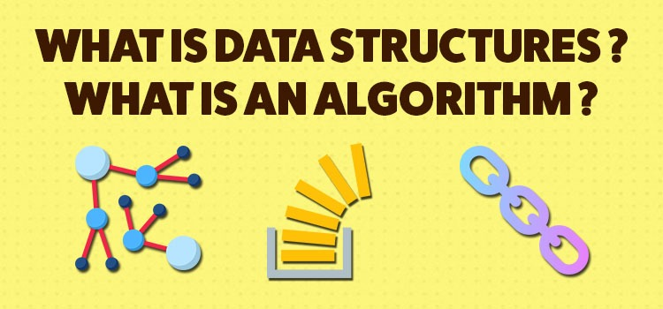 what is data structures and algorithms