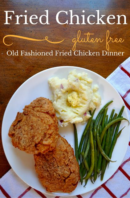 Gluten Free Old Fashioned Fried Chicken Dinner - Simple Sojourns