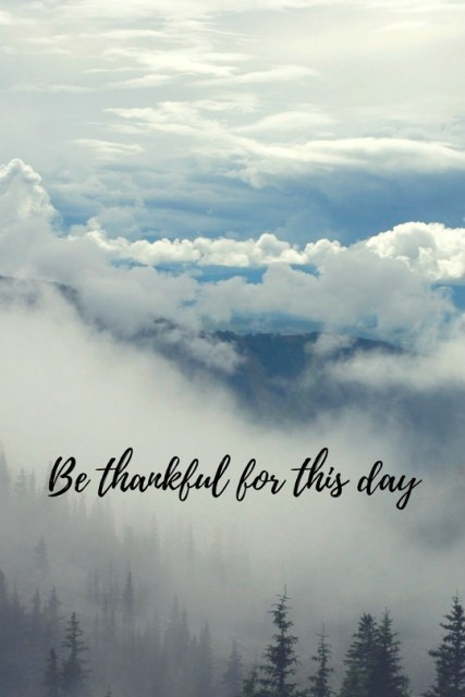 Be Thankful for This Day - Simple Sojourns