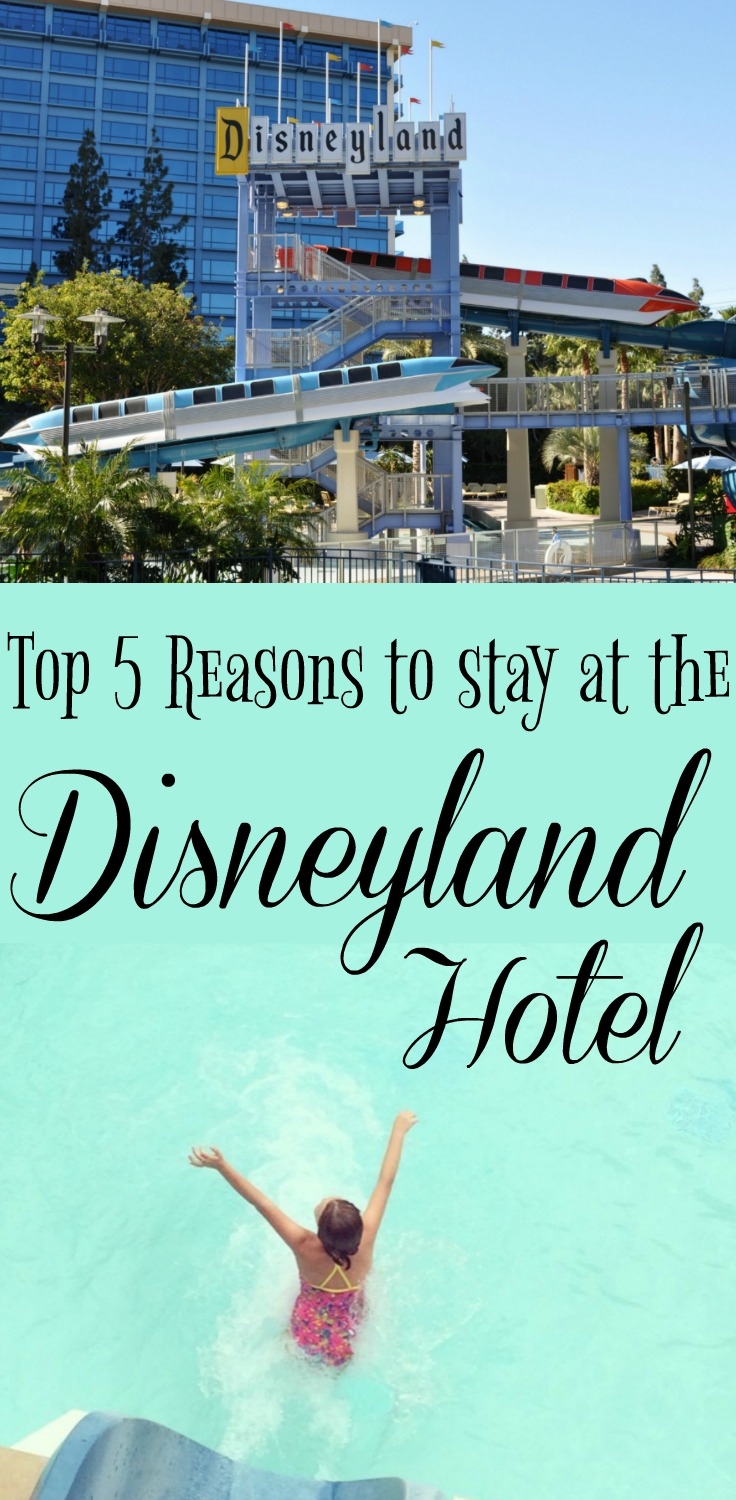Top 5 Reasons to stay at the Disneyland Hotel - Simple Sojourns