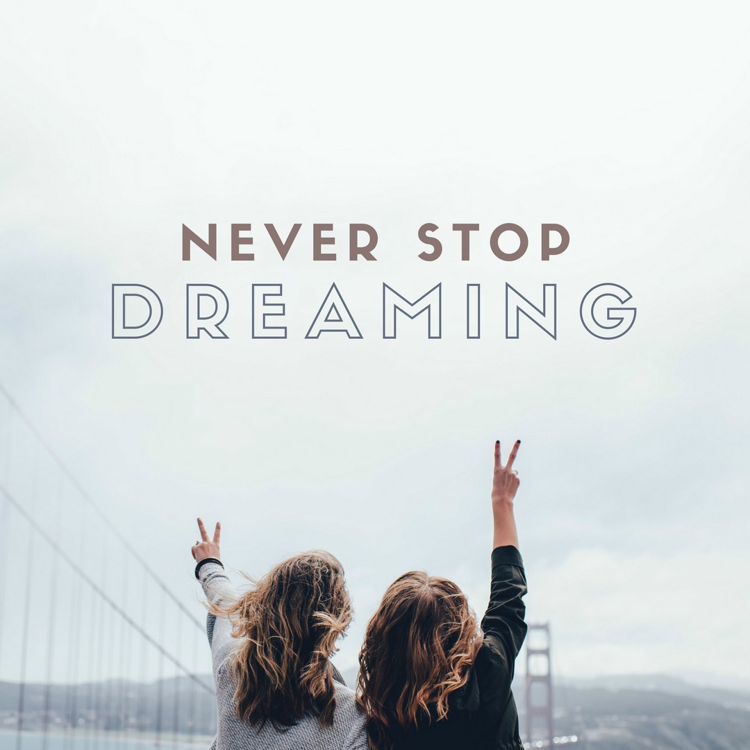 Never Stop Dreaming - Simple Sojourns