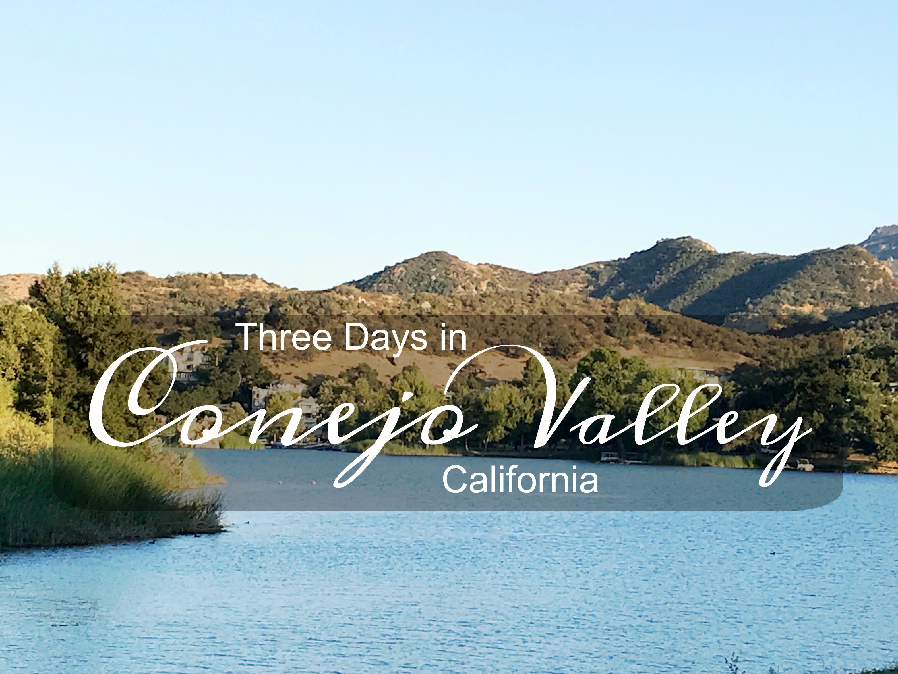 Three Days in Conejo Valley - Simple Sojourns