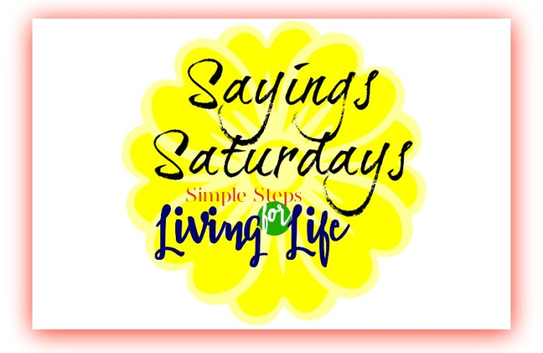 Sayings Saturdays 3/4/2017