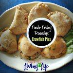 Foodie Friday Roundup – Crawfish Pie