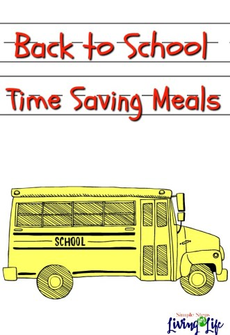 Back to school time saving meals that can save time, money, and sanity.