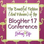 The Beautiful Fashion (And Women) of the BlogHer17 Conference