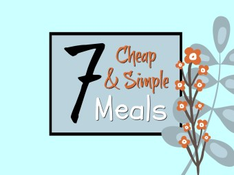 Check out 7 cheap and simple meals for families of 5 that totals only a little over $21 a week.