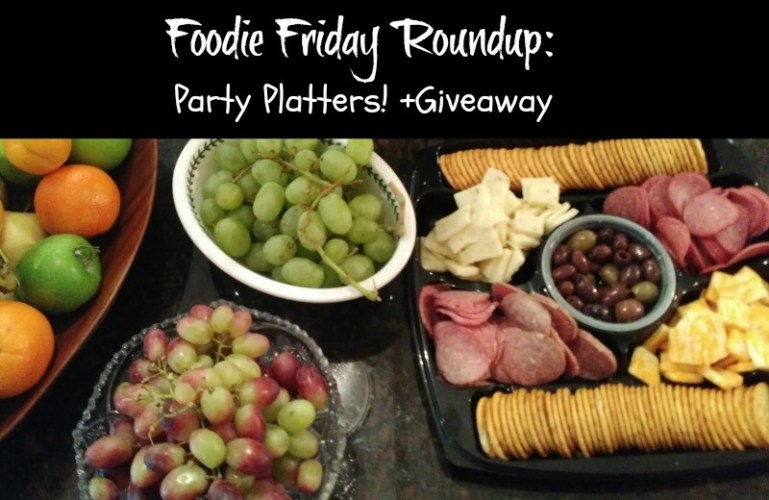 Foodie Friday Roundup:  Party Platters!