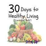 30 Days to Healthy Living – It Can Be Done!