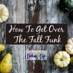 How To Get Over The Fall Funk