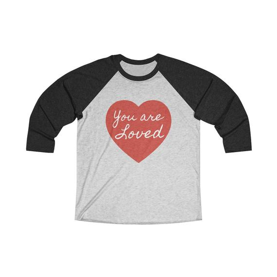 You are loved shirt