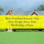 Most Common Reasons That Drive People Away from Purchasing a House