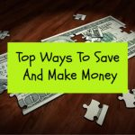 Top Ways To Save And Make Money