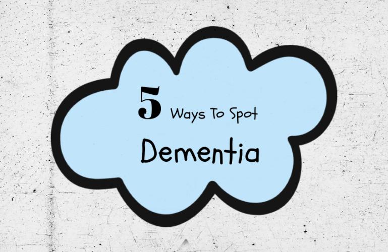 5 Ways To Spot Dementia