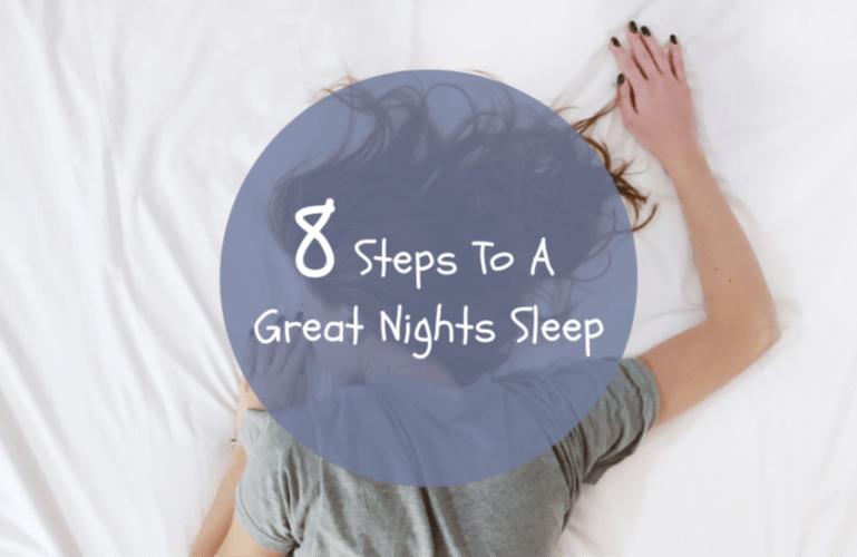 8 Steps To A Great Nights Sleep