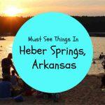 Must See Things In Heber Springs, Arkansas
