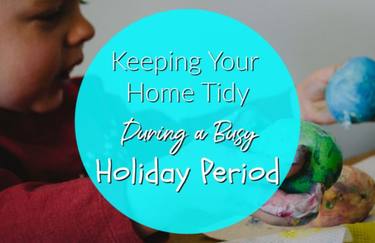 Keeping Your Home Tidy During a Busy Holiday Period