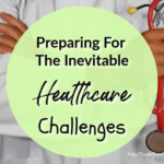 Preparing For The Inevitable Healthcare Challenges