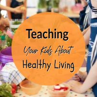 Teaching Your Kids About Healthy Living