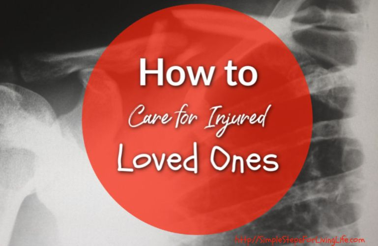 How to Care for Injured Loved Ones