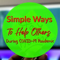 Simple Ways to Help Others During COVID-19 Pandemic