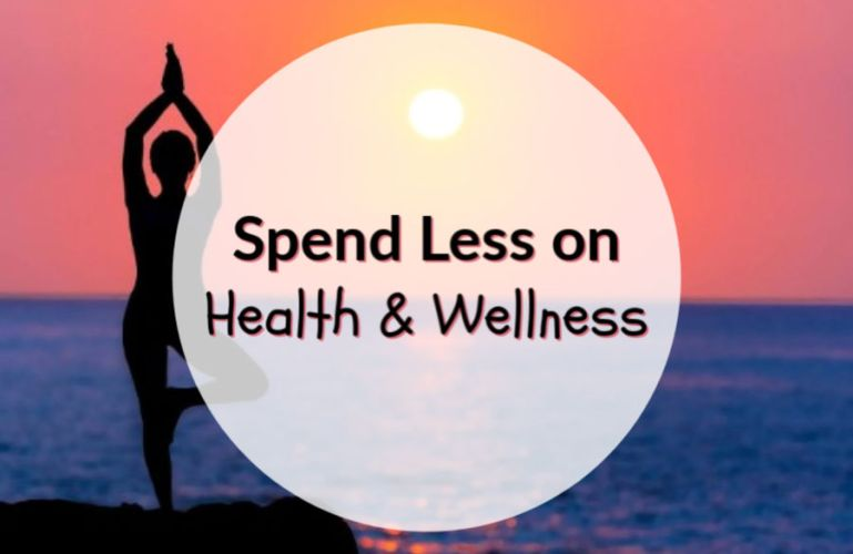Spend Less on Health & Wellness