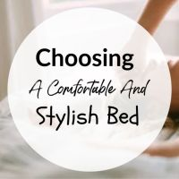 Choosing A Comfortable And Stylish Bed