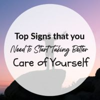 Top Signs that you Need to Start Taking Better Care of Yourself