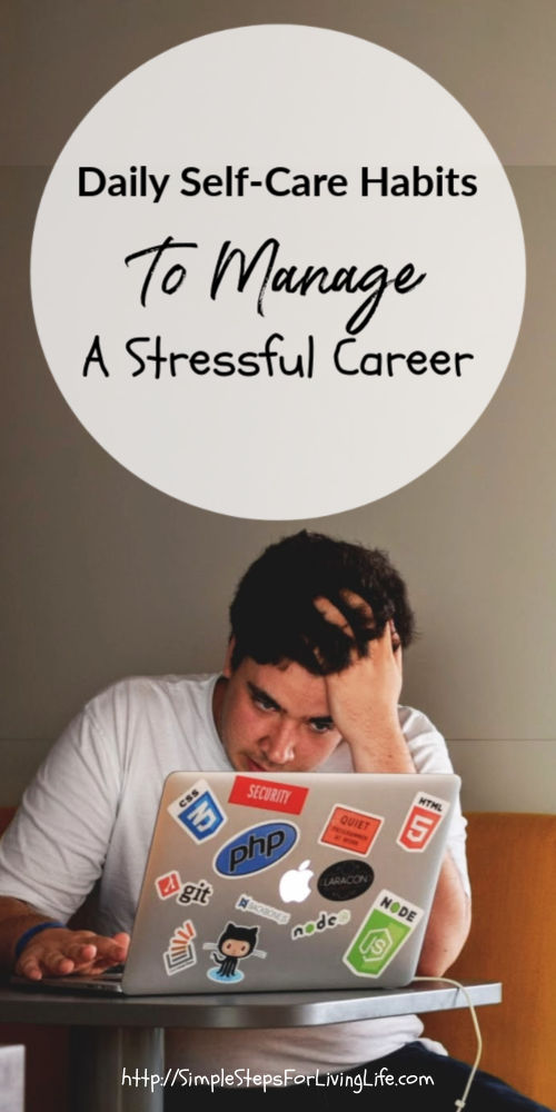 daily self-care habits to manage a stressful career