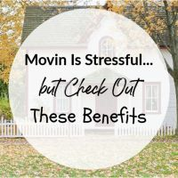 Moving Is Stressful...But Check Out These Benefits