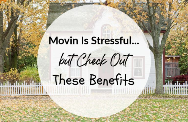Moving Is Stressful…But Check Out These Benefits