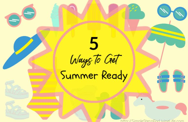 5 Ways to Get Summer Ready