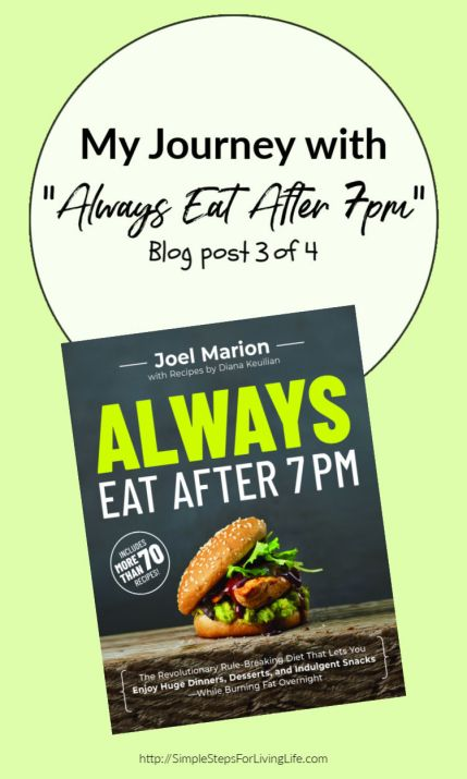 Always eat after 7pm