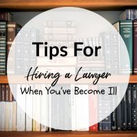Tips For Hiring a Lawyer When You've Become Ill