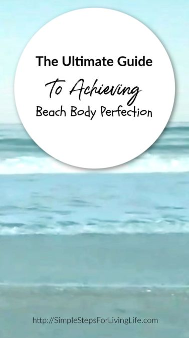 ultimate guide to achieving beach body perfection