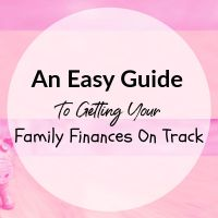 An Easy Guide To Getting Your Family Finances On Track