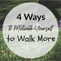 4 Ways to Motivate Yourself to Walk More