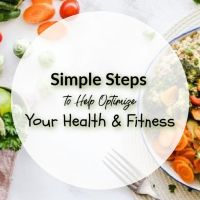 Simple Steps to Help Optimize Your Health and Fitness